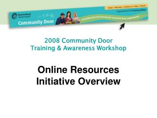 2008 Community Door  Training & Awareness Workshop Online Resources  Initiative Overview