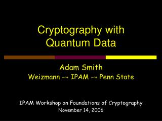 Cryptography with  Quantum Data