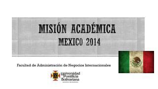 Misión académica mexic0 2014
