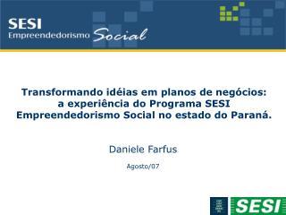 Transformando id ias em planos de neg cios:  a experi ncia do Programa SESI Empreendedorismo Social no estado do Paran .