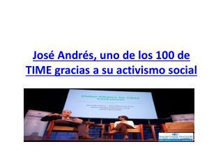 José Andrés, uno de los 100 de TIME gracias a su activismo social