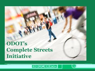 ODOT's  Complete Streets Initiative