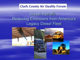 Diesel Retrofit –  Reducing Emissions from America's Legacy Diesel Fleet
