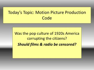 Today's Topic: Motion Picture Production Code