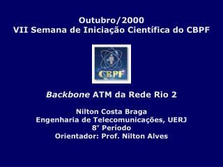 Outubro/2000  VII Semana de Iniciação Científica do CBPF