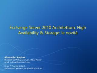 Exchange Server 2010 Architettura, High Availability  Storage: le novit