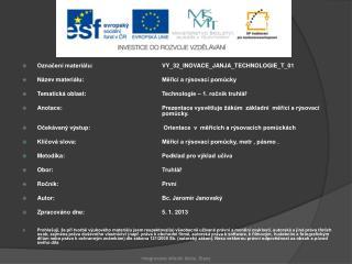 Označení materiálu: VY_32_INOVACE_ JANJA_TECHNOLOGIE_T_ 01