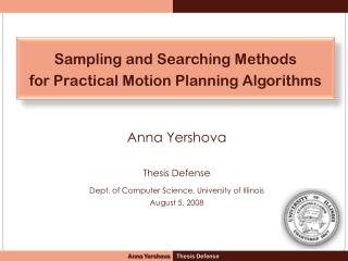 Anna  Yershova Thesis Defense Dept. of Computer Science, University of Illinois August 5, 2008