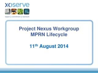 Project Nexus Workgroup MPRN Lifecycle 11 th  August 2014