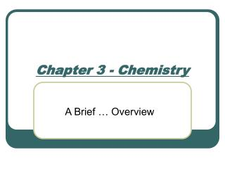 Chapter 3 - Chemistry