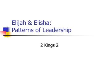 Elijah & Elisha: Patterns of Leadership