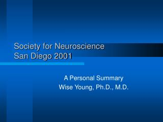 Society for Neuroscience  San Diego 2001