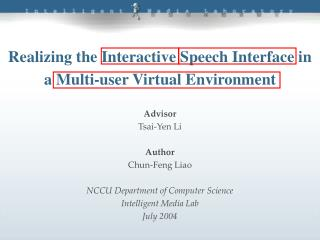 Realizing the Interactive Speech Interface in a Multi-user Virtual Environment
