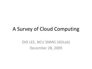 A Survey of Cloud Computing