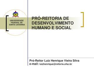 PRÓ-REITORIA DE DESENVOLVIMENTO HUMANO E SOCIAL