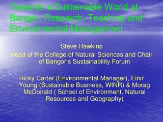 Towards a Sustainable World at Bangor: Research, Teaching and Environmental Management