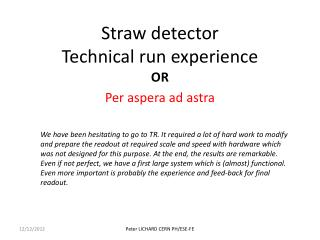 Straw detector Technical run experience
