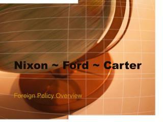 Nixon ~ Ford ~ Carter