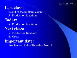 CDAE 254 - Class 17 Oct. 23 Last class:      Result of the midterm exam