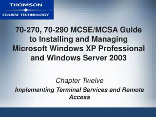 Chapter Twelve Implementing Terminal Services and Remote Access