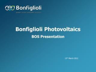 Bonfiglioli Photovoltaics BOS Presentation