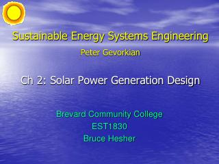 Sustainable Energy Systems Engineering Peter Gevorkian Ch 2: Solar Power Generation Design