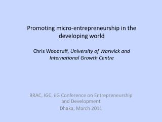 BRAC, IGC, iiG Conference on Entrepreneurship and Development Dhaka, March 2011
