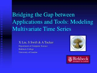 Bridging the Gap between Applications and Tools: Modeling Multivariate Time Series