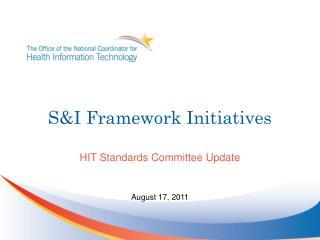 S&I Framework Initiatives