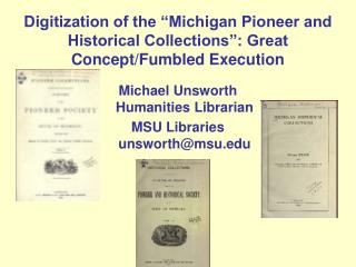"Digitization of the ""Michigan Pioneer and Historical Collections"": Great Concept/Fumbled Execution"