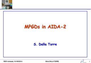 MPGDs in AIDA-2 S.  Dalla  Torre