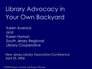 Karen Avenick and  Karen Hyman  South Jersey Regional  Library Cooperative