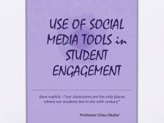 USE OF SOCIAL MEDIA TOOLS in STUDENT ENGAGEMENT