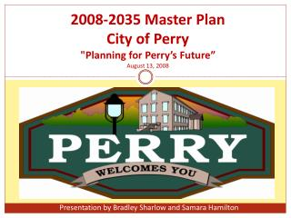 "2008-2035 Master Plan City of Perry ""Planning for Perry's Future"" August 13, 2008"
