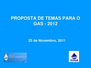 PROPOSTA DE TEMAS PARA O GAS - 2012