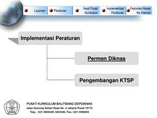 PUSAT KURIKULUM BALITBANG DEPDIKNAS Jalan Gunung Sahari Raya No. 4 Jakarta Pusat 10710