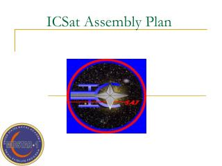 ICSat Assembly Plan