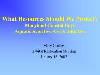What Resources Should We Protect?   Maryland Coastal Bays Aquatic Sensitive Areas Initiative