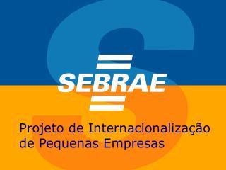 Projeto de Internacionalização de Pequenas Empresas