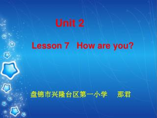 Lesson 7   How are you?