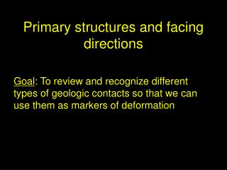 Primary structures and facing directions