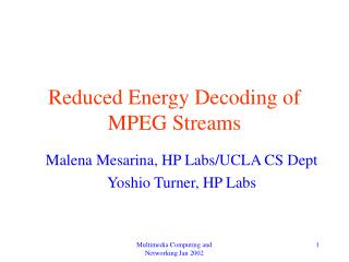 Reduced Energy Decoding of MPEG Streams