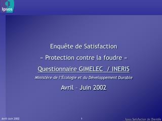 Enquête de Satisfaction  «Protection contre la foudre» Questionnaire GIMELEC  / INERIS