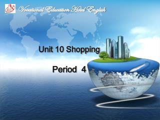 Unit 10 Shopping Period  4