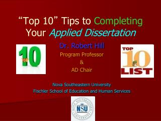 � Top 10 �  Tips to  Completing  Your  Applied Dissertation