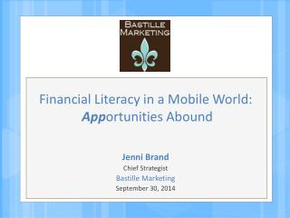 Financial Literacy in a Mobile World: App ortunities  Abound