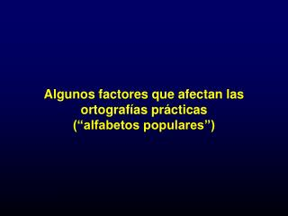 Algunos factores que afectan las ortograf as pr cticas   alfabetos populares
