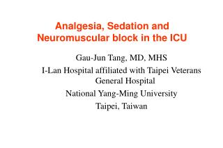 Analgesia, Sedation and Neuromuscular block in the ICU