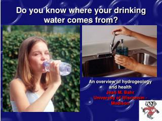 Do you know where your drinking water comes from?