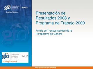Presentación de Resultados 2008 y Programa de Trabajo 2009